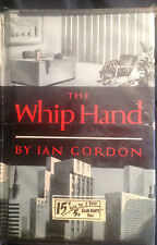 The Whip Hand by Ian Gordon (1954) Hardcover