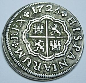 1726 Spanish Silver 1 Reales Genuine Antique 1700s Colonial Pirate Treasure Coin