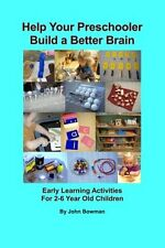 Help Your Preschooler Build a Better Brain: Early Learning Activities for 2-6 Ye