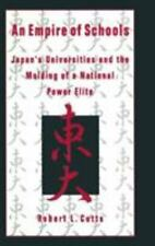 An Empire of Schools : Japan's Universities and the Molding of a National...