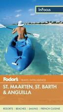 Fodor's In Focus St. Maarten/St. Martin, St. Barth & Anguilla (Full-color Travel