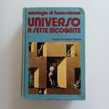 LIBRO - UNIVERSO A SETTE INCOGNITE - ANTOLOGIA DI FANTASCIENZA - MONDADORI