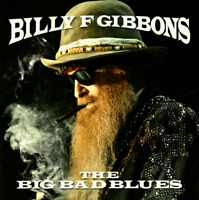 """Billy F Gibbons - The Big Bad Blues [12"""" VINYL RECORD LP] 2018 Concord •• NEW ••"""