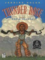 Thunder Rose, Paperback by Nolen, Jerdine; Nelson, Kadir (ILT), Brand New, Fr...