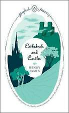 Cathedrals and Castles (English Journeys), James, Henry, New Book
