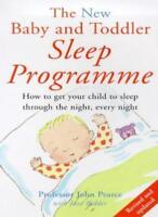 The New Baby and Toddler Sleep Programme: How to Get Your Child to Sleep Throug