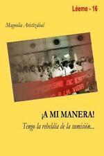 A Mi Manera Tengo la Rebeldia de la Sumision... by Magnolia Aristizabal...