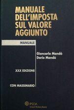 Manuale dell'Imposta sul Valore Aggiunto XXX Edizione Mandò IPSOA