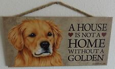"A HOUSE IS NOT A HOME WITHOUT A GOLDEN 5"" X 10"" WOOD DOG SIGN PLAQUE"