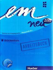 Hueber EM NEU 2008 Bruckenkurs ARBEITSBUCH mit Lerner-CD Niveaustufe B1+ @NEW@