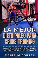 La MEJOR DIETA PALEO para CROSS TRAINING : COMPLETO con 60 PLANES...