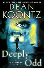 Odd Thomas Ser.: Deeply Odd  by Dean Koontz (2013, Hardcover)