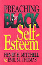 NEW Preaching for Black Self-Esteem by Henry H. Mitchell
