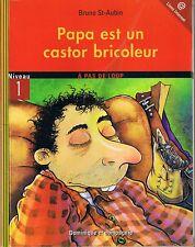 Papa est un castor Bricoleur St AUBIN Niveau 1 Dominique et Cie A Pas de Loup CP