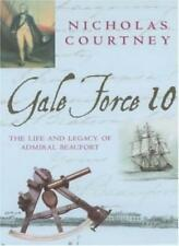 Gale Force 10: The Life and Legacy of Admiral Beaufort By Nicho .9780747264859