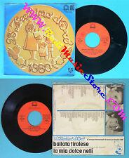 LP 45 7'' ZECCHINO D'ORO Ballata tirolese La mia dolce ANTONIANO no cd mc vhs *