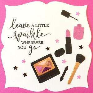Handmade By Susie Luxury Glitter Makeup Leave A Little Sparkle Quote Card Topper