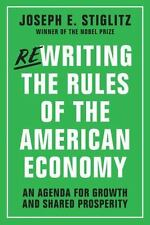 Rewriting the Rules of the American Economy: An Agenda for Growth and Shared