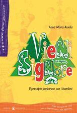 VIENI SEMPRE, SIGNORE Natale Presepio con i Bambini Auxilia EFFATÀ Edit. 2006