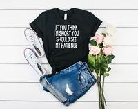 Short Patience Funny Graphic Tee Design T-Shirt Bella & Canvas Unisex