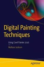 Digital Painting Techniques : Using Corel Painter 2016 by Wallace Jackson...