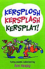 Kersplosh, Kersplash, Kersplat! (Poetry parade), New,  Book