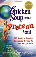 Chicken Soup for the Preteen Soul: 101 Stories of Changes, Choices and Growing U