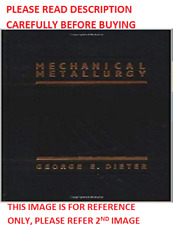 Mechanical Metallurgy by Dieter 3rd International Softcover Edition Same Book