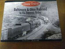 BALTIMORE & OHIO RAILROAD IN POTOMAC VALLEY (CLASSIC TRAINS) By Martin J. VG
