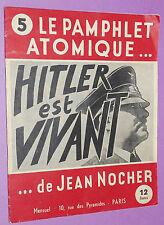 RARE LE PAMPHLET ATOMIQUE... HITLER EST VIVANT JEAN NOCHER 1947