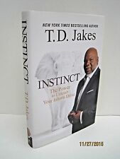 Instinct: The Power to Unleash Your Inborn Drive by T.D. Jakes
