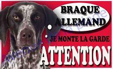 Plaque aluminium Attention au chien - Je monte la garde - Braque Allemand - NEUF