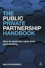 The Public-Private Partnership Handbook: How to Maximize Value from Joint Workin