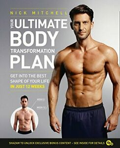 Your Ultimate Body Transformation Plan: Get into the Best Shape of Your Life in