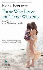 Those Who Leave and Those Who Stay: Neapolitan Novels, Book Three, Ferrante, Ele