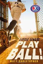 Play Ball! (Little League) by Matt Christopher