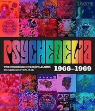 Psychedelia: 101 Iconic Underground Rock Albums 1966-1970 by Richard Morton Jack (Hardback, 2017)