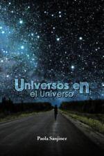 Universos en el Universo by Paola Sanjinez (2012, Paperback)