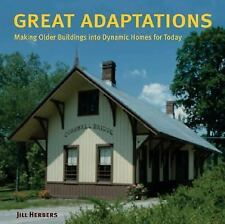 Great Adaptations: Making Older Buildings into Dynamic Homes for Today-ExLibrary