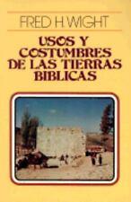 Usos y Costumbres de Las Tierras Bíblicas by Fred H. Wight and Fred Wight...
