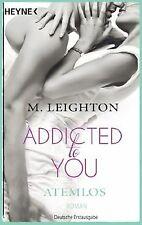 Atemlos: Addicted to You 1 - Roman von Leighton, M. | Buch | Zustand sehr gut