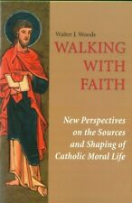 Walking with Faith by Walter J. Woods