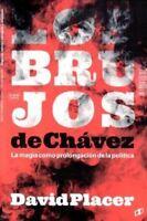 Libro en Fisico Los Brujos de Chavez by David Placer (Tapa Blanda)