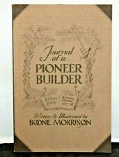 Journal of a Pioneer Builder  by Morrison, Boone (1977, Paperback) Illustrated