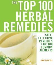 The Top One Hundred Herbal Remedies by Anne Mcintyre - Paperback (2006) NEW