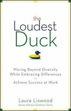 The Loudest Duck: Moving Beyond Diversity while, Liswood+=