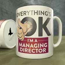 Everything's OK I'm a Managing Director - Mug