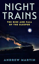 NEW Night Trains: The Rise and Fall of the Sleeper by Martin Andrew