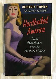 Hardboiled America: Lurid Paperbacks and the Masters of Noir by Geoffrey O'Brien