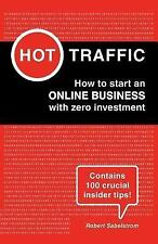Hot Traffic : How to Start an ONLINE BUSINESS with Zero Investment by Robert...